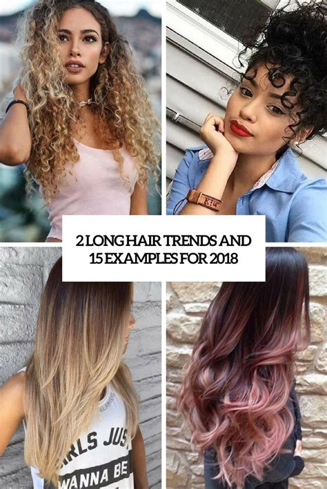 2 Long Hair Trends And 15 Examples For 2018 - Styleoholic