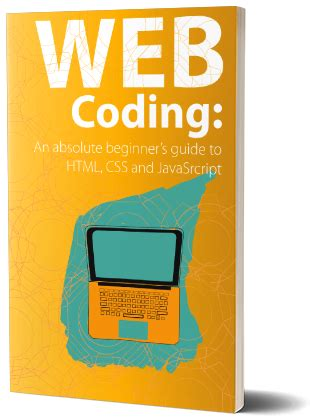 Web Coding: HTML, CSS and JavaScript for absolute